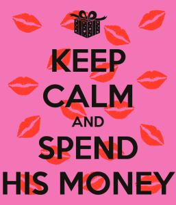 keep-calm-and-spend-his-money